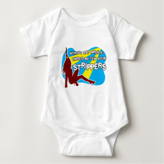 What makes a good stripper? baby bodysuit