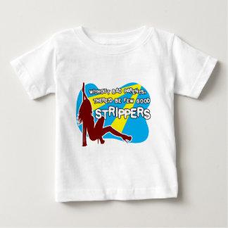 What makes a good stripper? baby T-Shirt