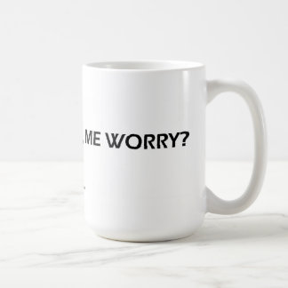 What, Me Worry?- Mugs