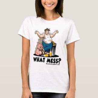 What Mess?  Women's T-shirt