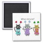 What Mittens Fridge Magnet