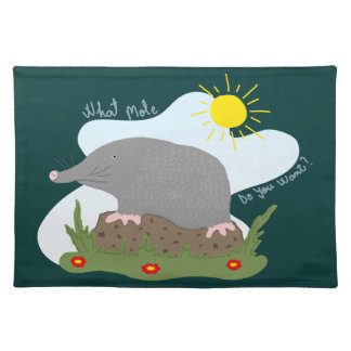 What mole do you want? placemat