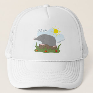 What mole do you want? trucker hat