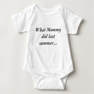 What Mommy did last summer... Baby Bodysuit