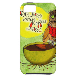 What my #Coffee says to me - Owl HAVE MY COFFEE NO iPhone SE/5/5s Case