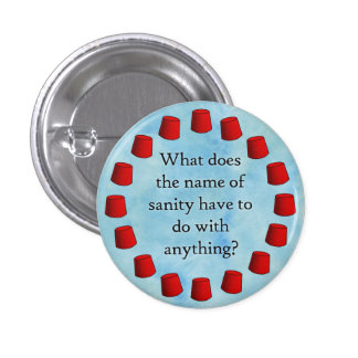 What name of sanity? pinback button