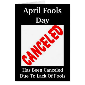 What No April Fools Day? Card