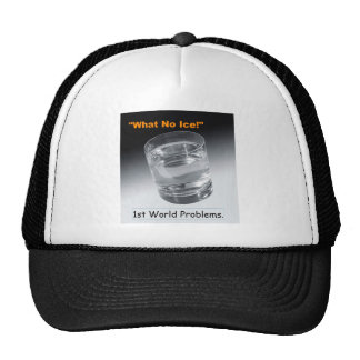 What No Ice - 1st World Problems Mesh Hats