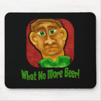 What No More Beer Mouse Pad