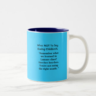 What NOT To SayDuring Childbirth: Two-Tone Coffee Mug