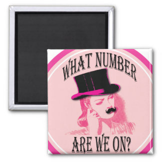 what number are we on? Mustache and top hat Refrigerator Magnets
