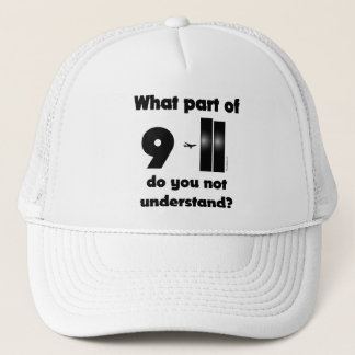What part of 9-11 do you not understand? trucker hat
