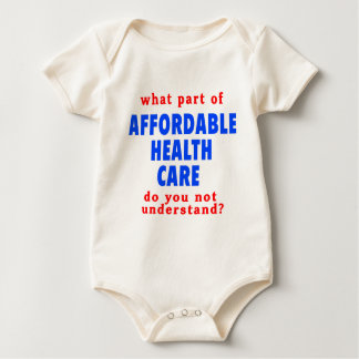 What Part of Affordable Health Care do You Not Und Baby Bodysuit