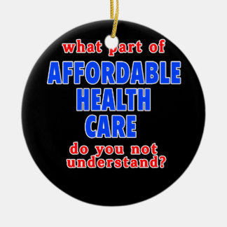 What Part of Affordable Health Care do You Not Und Double-Sided Ceramic Round Christmas Ornament