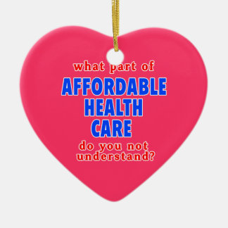 What Part of Affordable Health Care do You Not Und Double-Sided Heart Ceramic Christmas Ornament