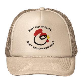 What part of Cluck... Trucker Hats