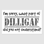 What part of DILLIGAF did you not understand? Sticker