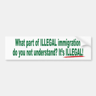 What Part of Illegal Immigration Bumper Sticker