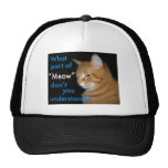 "What Part of ""Meow"" Don't You Understand Trucker Hat"