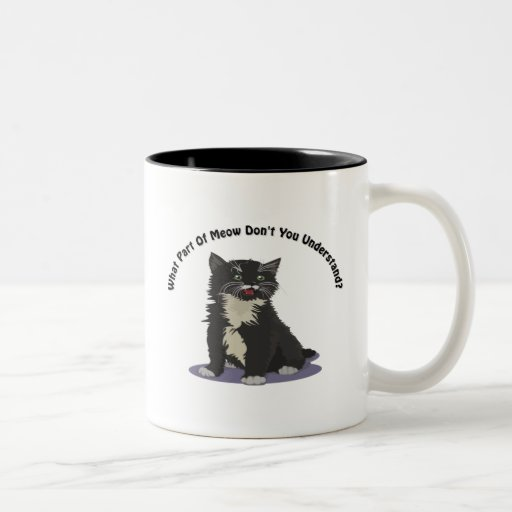 What Part Of Meow Two-Tone Coffee Mug