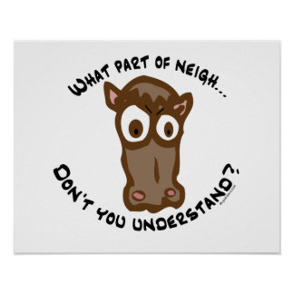 What part of Neigh... Poster