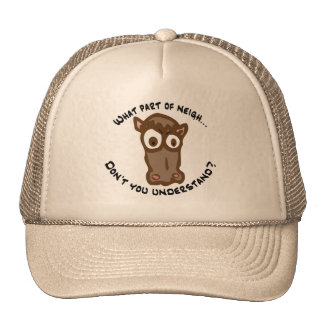 What part of Neigh... Trucker Hats