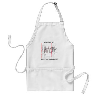 What Part of NO Dont You Understand Adult Apron