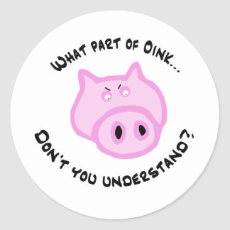 What part of Oink... Classic Round Sticker