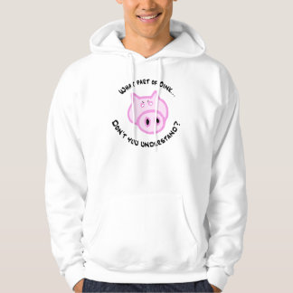 What part of Oink... Hoodie