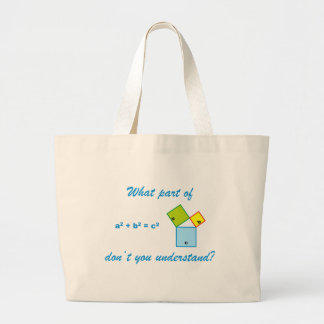 What part OF Pythagoras don't you and-arose? Large Tote Bag