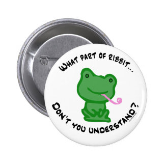 What part of Ribbit... Pinback Buttons