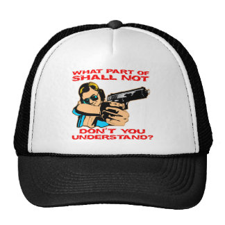 What Part Of Shall Not Don't You Understand? Trucker Hat