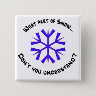 What part of snow...? button