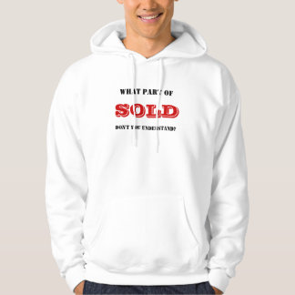 What Part of Sold... Hoodie