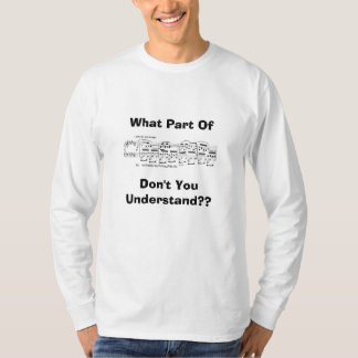 What Part OfDon't You Understand?? T-Shirt