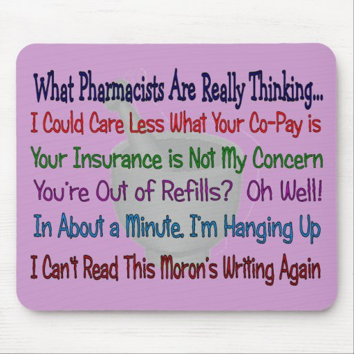 What Pharmacists are REALLY THINKING Mousepad