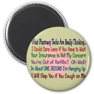 What Pharmacy TECHS ARE REALLY THINKING 2 Inch Round Magnet
