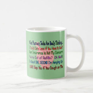 What Pharmacy TECHS ARE REALLY THINKING Coffee Mug