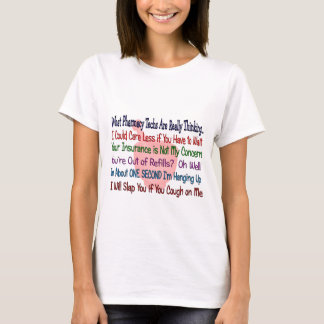 What Pharmacy TECHS ARE REALLY THINKING T-Shirt