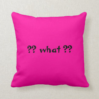 WHAT??   Question Mark, pillow