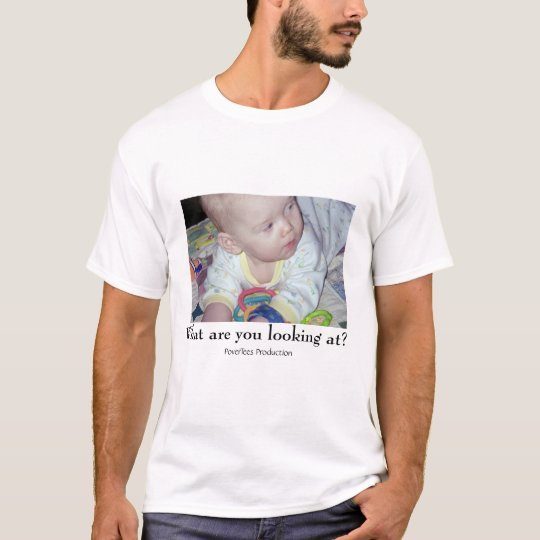 What r u looking at T-Shirt
