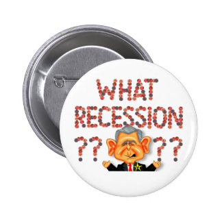 What Recession? Button