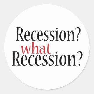 What Recession? Classic Round Sticker
