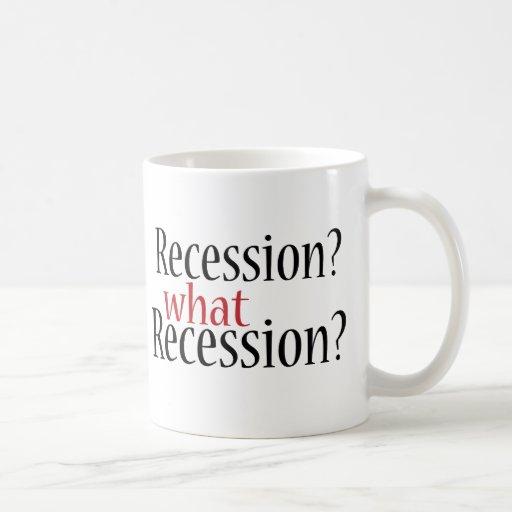 What Recession? Coffee Mug