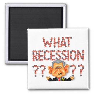 WHAT RECESSION???? Magnet