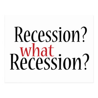 What Recession? Postcard