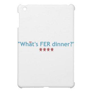 What s FER Dinner iPad Mini Cases