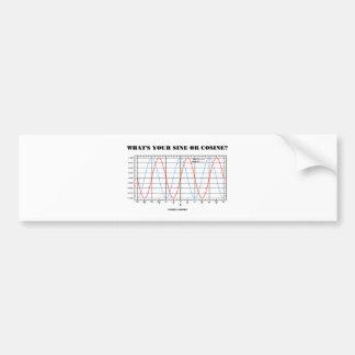 What s Your Sine Or Cosine Math Geometry Humor Bumper Sticker