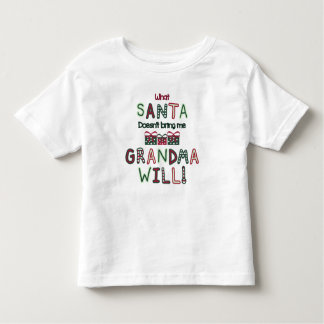 What Santa Doesn't Bring Me Grandma Will Shirt