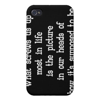 What screws us up most in life Saying iPhone Cases Cases For iPhone 4